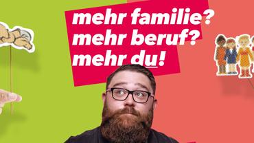 Mehr Familie? Mehr Beruf? Mehr DU!